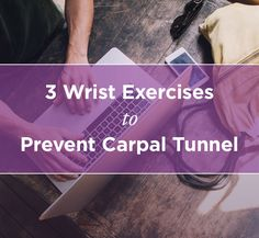 For everyone who uses a computer for work all day! Here are 3 easy wrist exercises to prevent carpal tunnel that you can do right at your desk!