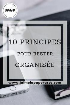 10 principes pour rester organisée !  #astuce #organisation #jaimelapaperasse