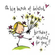 Happy belated Birthday Wishes, Messages, Quotes and Images Belated Happy Birthday Wishes, Happy Late Birthday, Birthday Wishes For Friend, Birthday Wishes Messages, Happy Birthday Flower, Birthday Wishes Quotes, Happy Birthday Images, Happy Wishes, Cliparts Free