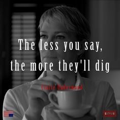 House Of Cards: Claire Underwood. Important Quotes, Powerful Quotes, Work Quotes, Quotes To Live By, Frank Underwood Quotes, Movie Quotes, Funny Quotes, Qoutes, Poetic Words
