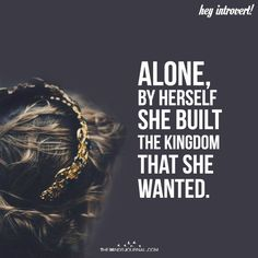 Alone, by herself she built the kingdom that she wanted Alone Girl Quotes, Attitude Quotes For Girls, Sassy Quotes, Girly Quotes, Strong Quotes, Woman Quotes, She Quotes Deep, Hard Quotes, Beth Moore