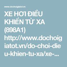 XE HƠI ĐIỀU KHIỂN TỪ XA (898A1) http://www.dochoigiatot.vn/do-choi-dieu-khien-tu-xa/xe-dieu-khien-tu-xa/xe-hoi-dieu-khien-898A1