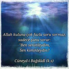 Cüneyd -i Bağdadi Islam Quran, Sufi, Meaningful Words, Allah, Believe, Religion, Quotes