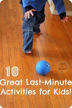 10 Last Minute Activities for Kids! -