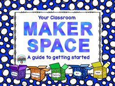 FREE STEM (STEAM) resource! Get your classroom or school Maker Space off to a great start! Included in this resource: Teacher notes on how to set up a Maker Space as a center in an elementary classroom and how to keep it running smoothly. Also includes supply lists and ideas for celebrating finished student projects.