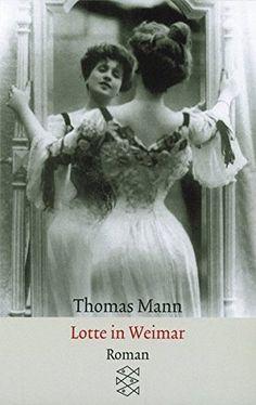 Thomas Mann, Lotte in Weimar   Ein anderer Thomas Mann: heiter, witzig, spritzig. www.redaktionsbuero-niemuth.de