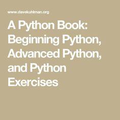 A Python Book: Beginning Python, Advanced Python, and Python Exercises Ai Programming, Python Programming, Programming Languages, Data Science, Computer Science, Coding For Beginners, Coding For Kids, Computer Network, Computers