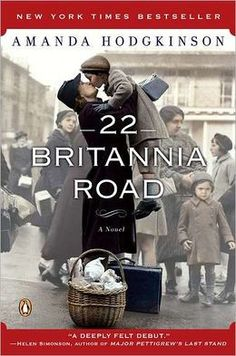 22 Britannia Road: A Novel ~ was on my to read list. If you like historical fiction ~ particularly involving WWII then you will like this. A good first novel.