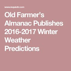 2016 farmers almanac winter map this doesnt match the forecasts old farmers almanac publishes 2016 2017 winter weather predictions sciox Gallery