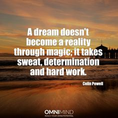 A dream doesn't become a reality through magic; It takes #sweat, #determination and #hardwork  #quoteoftheday #wisequote #success #motivation #focus #riseandgrind #shine #suceed #everyday #startup #lifestyle #entrepreneur #student #nootropics #supplements #omnimind