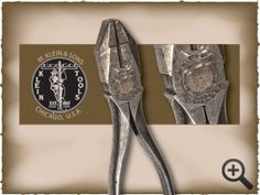 WANTED: $5000.00 REWARD For the World's oldest pair of Klein side-cutting pliers entered.    HOW TO IDENTIFY YOUR PLIERS  TYPE & LOGO: Pliers must be the standard Klein side-cutting type and bear the early, original Klein trademark similar to the one shown here. Look for the name M. Klein & Sons, Chicago, IL printed around the logo or on the inside of the handle.