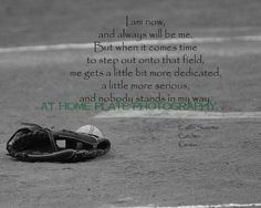 i honestly believe that every great ball player is a completely different person when they step on the field...