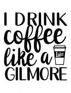 I drink coffee like a Gilmore Coffee Humor, Coffee Quotes, Vinyl Projects, Vinyl Crafts, Circuit Projects, Silhouette Projects, Silhouette Design, I Drink Coffee, Coffee Coffee