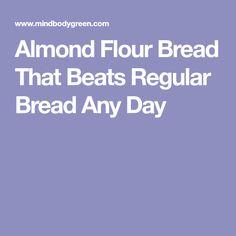 Almond Flour Bread That Beats Regular Bread Any Day