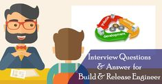 Interview Questions & Answer for Build & Release Engineer. Consolidated list of interview questions and answers for Build & Release Engineer which is very much commonly asked in interview. #Interview #Questions #Answer #Build #Release #Engineer #BuildandReleaseEngineer #scmGalaxy #QandA #InterviewQuestions