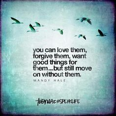 Moving On Quotes : Dangerous Relationships