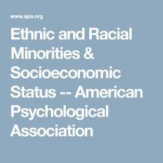 Ethnic and Racial Minorities & Socioeconomic Status -- American Psychological Association