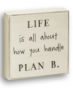 This 'Handle Plan B' Box Sign by Collins is perfect! #zulilyfinds