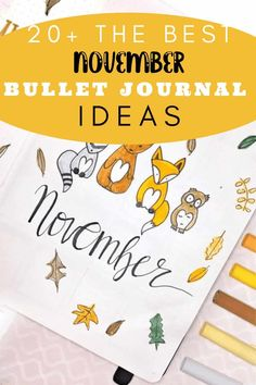 The Best Bullet Journal Ideas for your November Journal all in one spot! Find the inspiration for your own Bullet Journal here! Click to read more.