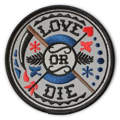 LOVE OR DIE - EMBROIDERED PATCH – The Patch Parlour Collective