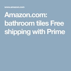 Bathroom Tiles Free Shipping With Prime
