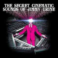 Jimmy Urine (Mindless Self Indulgence) - The Secret Cinematic Sounds of Jimmy Urine Vinyl 2LP April 7 2017 Pre-order