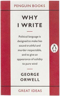 "i love the Gill Sans type series.      ""Why I Write""         George Orwell        Penguin Books Ltd"