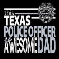 Texas Police Officer Is An Awesome Dad Police Fathers Day