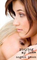 Playing My Love, an ebook by Angela Peach at Smashwords