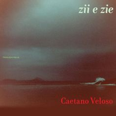 Caetano Veloso - Zii e Zie