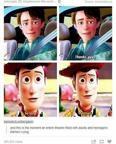 Toy Story 3. That moment when we all cried our eyes out.