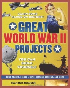 Great World War II Projects You Can Build Yourself (Build It Yourself series) by Sheri Bell-Rehwoldt, http://www.amazon.com/dp/0977129411/ref=cm_sw_r_pi_dp_XStsqb1NZ8VZ3