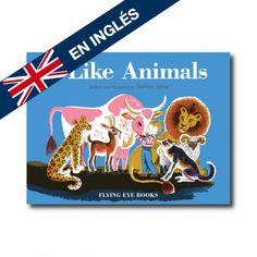 """""""I Like Animals"""" (Dahlov Ipcar). Editorial: Nobrow. Edad recomendada: A partir de 3 años."""