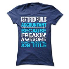 Certified Public Accountant T Shirts, Hoodies. Check price ==► https://www.sunfrog.com/No-Category/Certified-Public-Accountant-59089819-Guys.html?41382