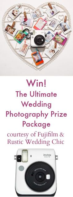 Win The Ultimate Wedding Photography Package From Fujifilm & Rustic Wedding Chic. Enter Today!
