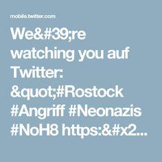 "We're watching you auf Twitter: ""#Rostock #Angriff #Neonazis #NoH8 https://t.co/FueruB2FQz"""