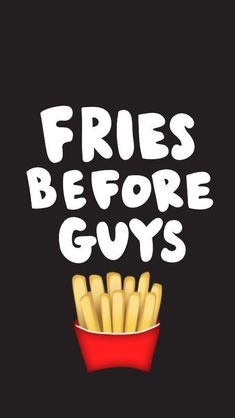 Fries before guys best friend wallpaper, cute wallpaper for phone, glitter wallpaper, computer Phone Wallpapers Tumblr, Cute Wallpapers For Ipad, Cute Wallpapers Quotes, Tumblr Backgrounds, Cute Wallpaper Backgrounds, Wallpaper Quotes, Floral Wallpapers, Phone Backgrounds, Cute Girl Wallpaper