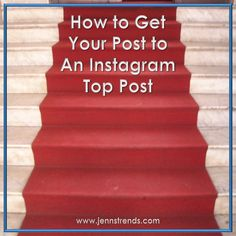 How to Get Your Post to an Instagram Top Post - @jennherman31