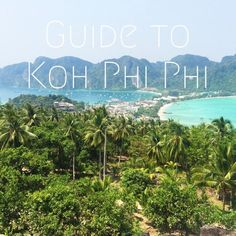 Guide to Thailand: Phi Phi Island (best things to do, eat and see on the island!)
