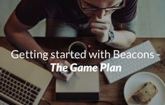 A very clear game plan on how to get started with beacons and location-based marketing this year. Learn how you can launch your project and see success.