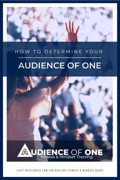 Determine Your Audience - Audience of One Best Blogs, Branches, Apples, Mindset, Roots, Thoughts, Money, Motivation, Fruit