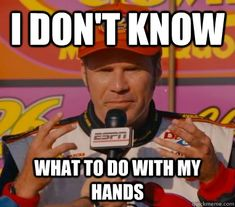 I always say this and nobody knows what it is from...so learn it, people! Talladega Nights