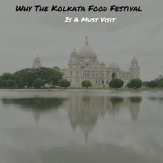 When The Muse Strikes!: Why The Kolkata Food Festival Is A Must Visit