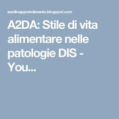 A2DA: Stile di vita alimentare nelle patologie DIS - You...