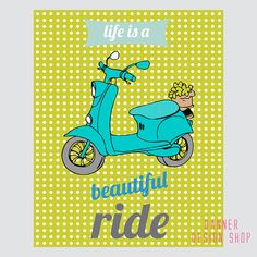 Life is a Beautiful Ride Vespa Scooter Art Print Retro Bike Printable Wall Decor Print Polka Dots Poster Instant Download 8x10 Green Blue