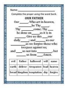 This fill-in the blank worksheets require children to read through the Hail Mary, Our Father and Glory Be prayer and provide key words to complete the sentences. This can be useful when learning the Hail Mary, Our Father prayer and the Glory Be prayers. Catholic Our Father, Prayer For Fathers, Catholic Religious Education, Religion Activities, Teaching Religion, Bible Activities, Sunday School Crafts For Kids, Sunday School Activities, Sunday School Lessons