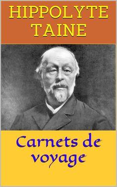 Carnets de voyage est un livre écrit par le philosophe et historien français Hippolyte Taine (1828 – 1893).