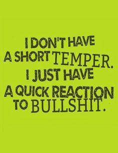 I don't have a short temper
