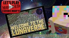 Let's Play Modded Minecraft - Welcome to the Lunaverse Ep The Amazing Carpenter's Blocks Mod! Minecraft Mods, Lets Play, Welcome, Let It Be, Fun, Hilarious