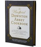 The Downton Abbey Cookbook - the fun Unofficial version- By Emily Ansara Baines